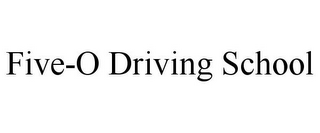 mark for FIVE-O DRIVING SCHOOL, trademark #85893006
