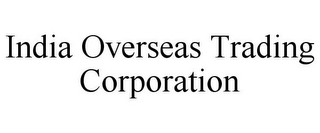 mark for INDIA OVERSEAS TRADING CORPORATION, trademark #85893047