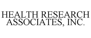 mark for HEALTH RESEARCH ASSOCIATES, INC., trademark #85893240
