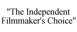 "mark for ""THE INDEPENDENT FILMMAKER'S CHOICE"", trademark #85893473"