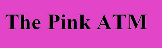 mark for THE PINK ATM, trademark #85894590