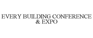 mark for EVERY BUILDING CONFERENCE & EXPO, trademark #85895176