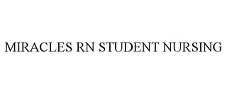 mark for MIRACLES RN STUDENT NURSING, trademark #85895177