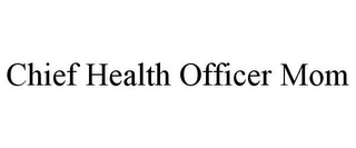 mark for CHIEF HEALTH OFFICER MOM, trademark #85895868