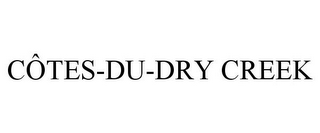 mark for CÔTES-DU-DRY CREEK, trademark #85896012