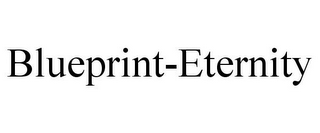 mark for BLUEPRINT-ETERNITY, trademark #85896557