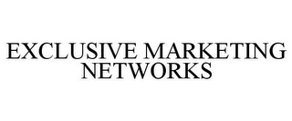 mark for EXCLUSIVE MARKETING NETWORKS, trademark #85897611