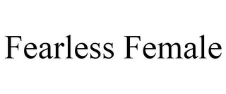 mark for FEARLESS FEMALE, trademark #85897648