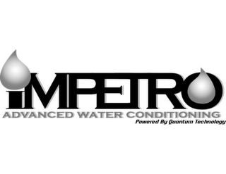 mark for IMPETRO ADVANCED WATER CONDITIONING POWERED BY QUANTUM TECHNOLOGY, trademark #85898269