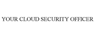 mark for YOUR CLOUD SECURITY OFFICER, trademark #85899421