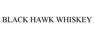 mark for BLACK HAWK WHISKEY, trademark #85899511
