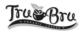 mark for TRU BRU ORGANIC COFFEE, trademark #85899553