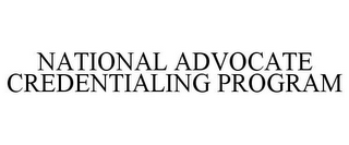 mark for NATIONAL ADVOCATE CREDENTIALING PROGRAM, trademark #85900209