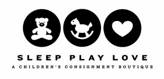 mark for SLEEP PLAY LOVE A CHILDREN'S CONSIGNMENT BOUTIQUE, trademark #85900792