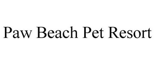 mark for PAW BEACH PET RESORT, trademark #85901060