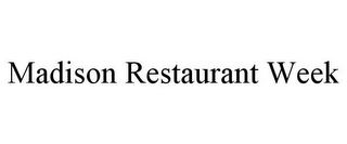 mark for MADISON RESTAURANT WEEK, trademark #85901411