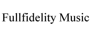 mark for FULLFIDELITY MUSIC, trademark #85901552