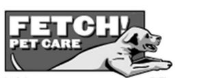 mark for FETCH! PET CARE, trademark #85901722