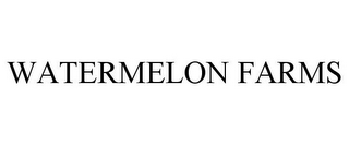 mark for WATERMELON FARMS, trademark #85902348