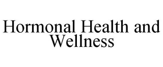 mark for HORMONAL HEALTH AND WELLNESS, trademark #85902352