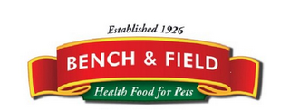 mark for ESTABLISHED 1926 BENCH & FIELD HEALTH FOOD FOR PETS, trademark #85902443