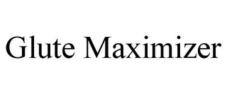 mark for GLUTE MAXIMIZER, trademark #85902745