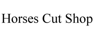mark for HORSES CUT SHOP, trademark #85903294