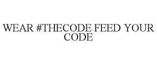 mark for WEAR #THECODE FEED YOUR CODE, trademark #85903534