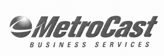 mark for METROCAST BUSINESS SERVICES, trademark #85903740