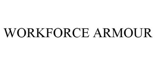 mark for WORKFORCE ARMOUR, trademark #85904671