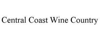 mark for CENTRAL COAST WINE COUNTRY, trademark #85905121