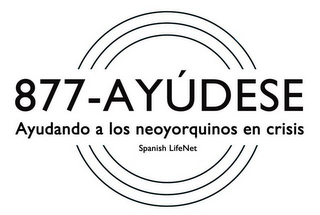 mark for 877-AYUDESE AYUDANDO A LOS NEOYORQUINOS EN CRISIS SPANISH LIFENET, trademark #85905161