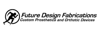 mark for FUTURE DESIGN FABRICATIONS CUSTOM PROSTHETICS AND ORTHOTIC DEVICES, trademark #85906139