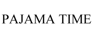 mark for PAJAMA TIME, trademark #85908019