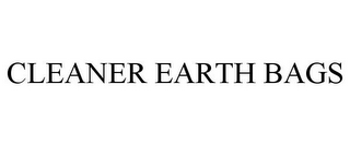 mark for CLEANER EARTH BAGS, trademark #85908239