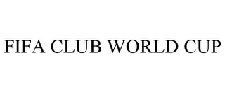mark for FIFA CLUB WORLD CUP, trademark #85908980