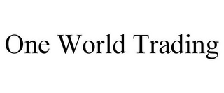 mark for ONE WORLD TRADING, trademark #85909491