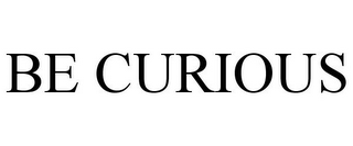 mark for BE CURIOUS, trademark #85909650