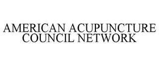 mark for AMERICAN ACUPUNCTURE COUNCIL NETWORK, trademark #85909710