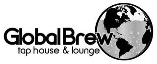 mark for GLOBAL BREW TAP HOUSE & LOUNGE, trademark #85909736