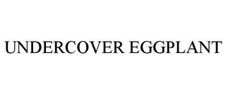 mark for UNDERCOVER EGGPLANT, trademark #85909922