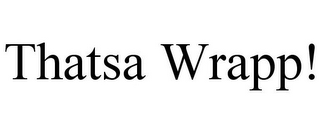 mark for THATSA WRAPP!, trademark #85910082