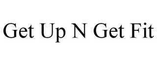 mark for GET UP N GET FIT, trademark #85910675