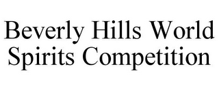 mark for BEVERLY HILLS WORLD SPIRITS COMPETITION, trademark #85910727