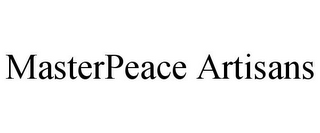 mark for MASTERPEACE ARTISANS, trademark #85910942