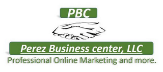 mark for P B C PEREZ BUSINESS CENTER, LLC PROFESSIONAL ONLINE MARKETING AND MORE., trademark #85911107