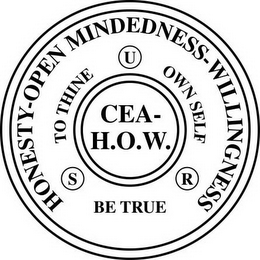 mark for CEA -  H.O.W. HONESTY-OPEN MINDEDNESS-WILLINGNESS TO THINE OWN SELF BE TRUE S U R, trademark #85911517