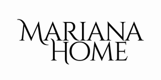 mark for MARIANA HOME, trademark #85911920