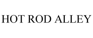mark for HOT ROD ALLEY, trademark #85912069