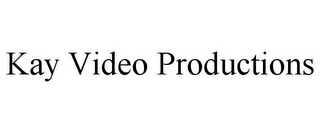 mark for KAY VIDEO PRODUCTIONS, trademark #85912918